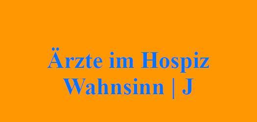 Ärzte im Hospiz Wahnsinn | J
